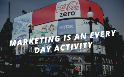 Marketing is an everyday activity