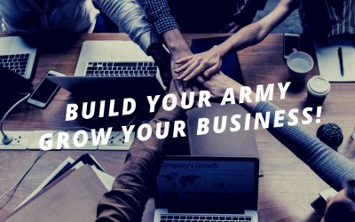 Build Your Army, Grow Your Business!