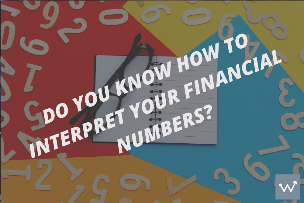 Do you know how to interpret your financial numbers?