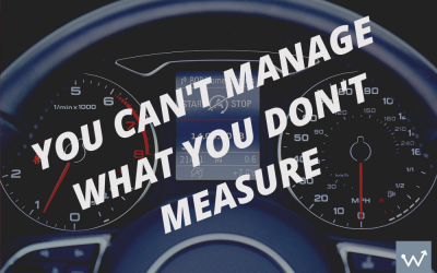 You can't manage, what you don't measure