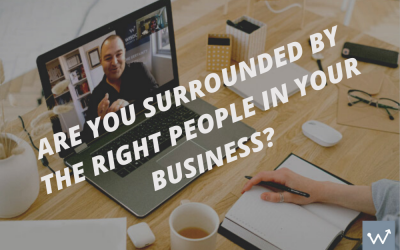 Are you surrounded by the right people in your business?.