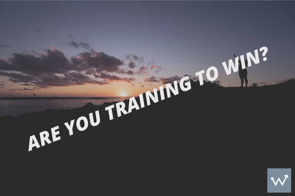 Are you training to win?.